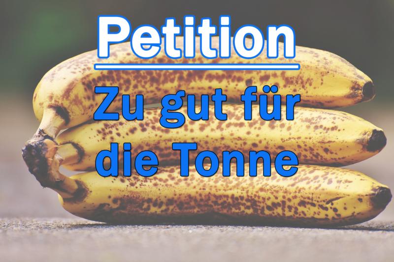 Für solidarisches Teilen - Petition gegen Lebensmittelverschwendung