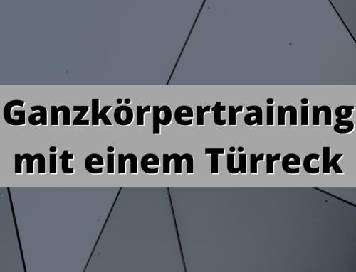 Ganzkörpertraining mit einem Türreck 2.0 – Calisthenics und funktionales Training